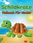 Schildkröte Malbuch für Kinder: Über 30 Seiten zum Ausmalen Perfekte Malvorlagen für Vorschulkinder Geschenke für Schildkrötenliebhaber Cover Image