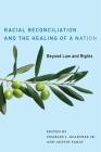Racial Reconciliation and the Healing of a Nation: Beyond Law and Rights Cover Image