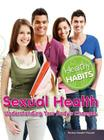 Sexual Health: Understanding Your Body's Changes (Healthy Habits) Cover Image