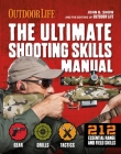 The Ultimate Shooting Skills Manual: | 2020 Paperback | Outdoor Life | Ammo | Rifles | Pistols | AR | Shotguns | Firearms (Survival Series) Cover Image