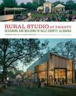 Rural Studio at Twenty: Designing and Building in Hale County, Alabama Cover Image