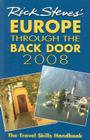 Rick Steves' Europe Through the Back Door 2008: The Travel Skills Handbook Cover Image