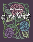 adult coloring swear words: Fun Adult Coloring Boosks, Swear Word flower coloring books for adults relaxation Cover Image
