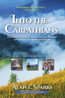 Into the Carpathians: A Journey Through the Heart and History of Central and Eastern Europe (Part 1: The Eastern Mountains) [Deluxe Color Ed Cover Image