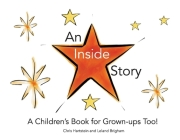 An Inside Story: A Children's Book for Grown-Ups Too! Cover Image
