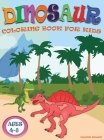 Dinosaur Coloring Book for Kids ages 4-8: Great Gift for Boys and Girls, with Cute Epic Prehistoric Animals scenes and cool graphics. Cover Image