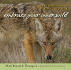 Embrace Your Inner Wild: 52 Reflections for an Eco-Centric World Cover Image