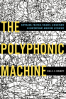 The Polyphonic Machine: Capitalism, Political Violence, and Resistance in Contemporary Argentine Literature (Pitt Illuminations) Cover Image