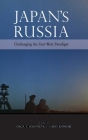 Japan's Russia: Challenging the East-West Paradigm Cover Image