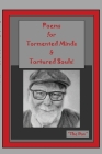 Poems for Tormented Minds & Tortured Souls! Cover Image