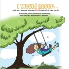 I Would Never...: A silly story about the things that Love would NEVER make you do! Cover Image