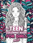 Teen Coloring Books for Girls: Fun activity book for Older Girls ages 12-14, Teenagers; Detailed Design, Zendoodle, Creative Arts, Relaxing ad Stress Cover Image