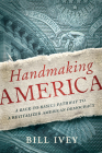 Handmaking America: A Back-To-Basics Pathway to a Revitalized American Democracy Cover Image
