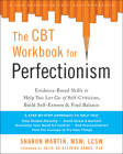 The CBT Workbook for Perfectionism: Evidence-Based Skills to Help You Let Go of Self-Criticism, Build Self-Esteem, and Find Balance Cover Image