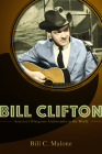 Bill Clifton: America's Bluegrass Ambassador to the World (Music in American Life) Cover Image