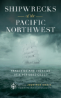 Shipwrecks of the Pacific Northwest: Tragedies and Legacies of a Perilous Coast Cover Image