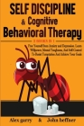 Self-Discipline & Cognitive Behavioral Therapy 2 books in 1: Free Yourself from Anxiety and Depression. Learn Willpower, Mental Toughness, And Self-Co Cover Image