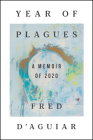 Year of Plagues: A Memoir of 2020 Cover Image