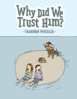 Why Did We Trust Him? Cover Image