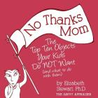 No Thanks Mom: The Top Ten Objects Your Kids Do Not Want (and What to Do with Them) (Savvy Appraiser #2) Cover Image