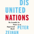 Disunited Nations Lib/E: The Scramble for Power in an Ungoverned World Cover Image