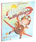 Away in My Airplane (Margaret Wise Brown Classics) Cover Image