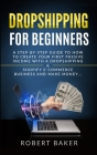 Dropshipping for Beginners: A Step-by-Step Guide to How to Create your first Passive Income with a Dropshipping & Shopify E-Commerce Business and Cover Image