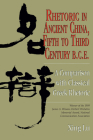 Rhetoric in Ancient China, Fifth to Third Century B.C.E: A Comparison with Classical Greek Rhetoric Cover Image