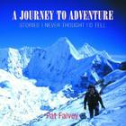 A Journey to Adventure: Stories I Never Thought I'd Tell Cover Image