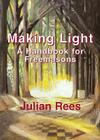 Making Light: A Handbook For Freemasons: New Edition Cover Image