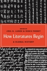 How Literatures Begin: A Global History Cover Image