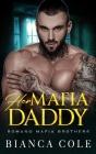 Her Mafia Daddy: A Dark Daddy Romance Cover Image