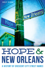 Hope & New Orleans: A History of Crescent City Street Names Cover Image