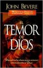 El Temor de Dios: Descubra la Clave Para Conocer Intimamente A Dios = The Fear of the Lord Cover Image