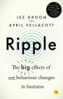 Ripple: The Big Effects of Small Behaviour Changes in Business Cover Image