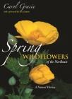 Spring Wildflowers of the Northeast: A Natural History Cover Image