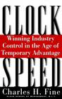 Clockspeed: Winning Industry Control In The Age Of Temporary Advantage Cover Image