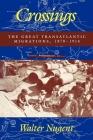Crossings: The Great Transatlantic Migrations, 1870-1914 Cover Image