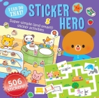 I Can Do That! Sticker Hero: A At-home Play-to-Learn Sticker Workbook with 501 stickers (I CAN DO THAT! STICKER BOOK #3) Cover Image