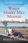 When Harry Met Minnie: A True Story of Love and Friendship Cover Image