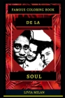 De La Soul Famous Coloring Book: Whole Mind Regeneration and Untamed Stress Relief Coloring Book for Adults Cover Image