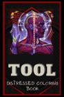 Tool Distressed Coloring Book: Artistic Adult Coloring Book Cover Image