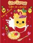 Kawaii dolce tratta libro da colorare: Dessert carino, Cupcake, ciambella, caramelle, gelato, cioccolato, cibo, frutta Pagine da colorare facile per l Cover Image