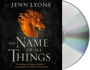 The Name of All Things (A Chorus of Dragons #2) Cover Image
