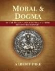 Morals and Dogma of The Ancient and Accepted Scottish Rite of Freemasonry (Complete and unabridged.) Cover Image