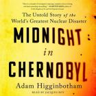 Midnight in Chernobyl: The Story of the World's Greatest Nuclear Disaster Cover Image