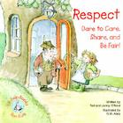 Respect: Dare to Care, Share, and Be Fair! Cover Image