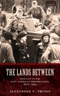 Lands Between: Conflict in the East European Borderlands, 1870-1992 (Zones of Violence) Cover Image