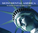 Monumental America: The Memorials and Statues That Celebrate U.S. History Cover Image