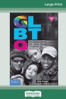 Glbtq: The Survival Guide for Gay, Lesbian, Bisexual, Transgender, and Questioning Teens (16pt Large Print Edition) Cover Image
